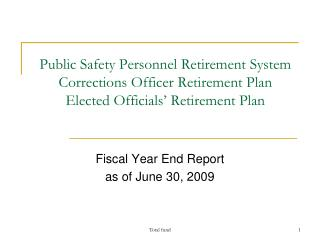 Fiscal Year End Report as of June 30, 2009