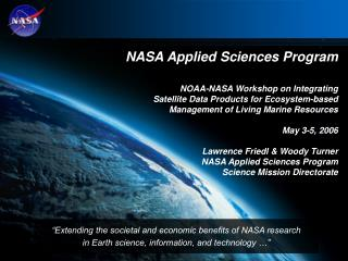 NASA Applied Sciences Program NOAA-NASA Workshop on Integrating