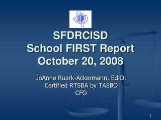 SFDRCISD School FIRST Report October 20, 2008