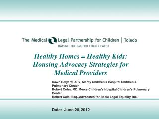 Healthy Homes = Healthy Kids: Housing Advocacy Strategies for  Medical Providers