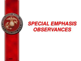 SPECIAL EMPHASIS OBSERVANCES