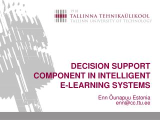 DECISION SUPPORT COMPONENT IN INTELLIGENT E-LEARNING SYSTEMS