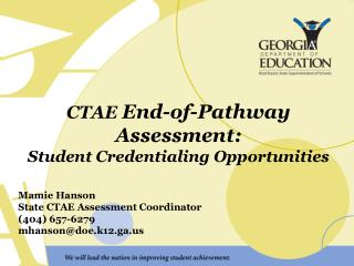 CTAE  End-of-Pathway Assessment: Student Credentialing Opportunities Mamie Hanson