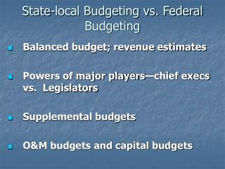 State-local Budgeting vs. Federal Budgeting