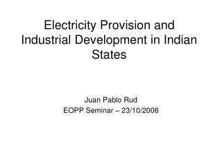Electricity Provision and Industrial Development in Indian States