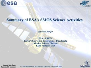 Summary of ESA's SMOS Science Activities