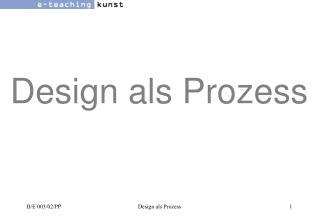 Design als Prozess