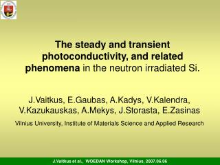 The steady and transient photoconductivity, and related phenomena  in the neutron irradiated Si.