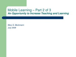 Mobile Learning – Part 2 of 3 An Opportunity to Increase Teaching and Learning