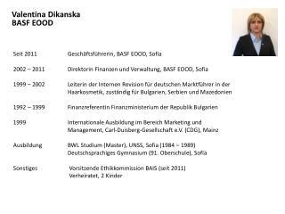 Seit 2011Geschäftsführerin, BASF EOOD, Sofia