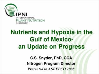 Nutrients and Hypoxia in the Gulf of Mexico-  an Update on Progress