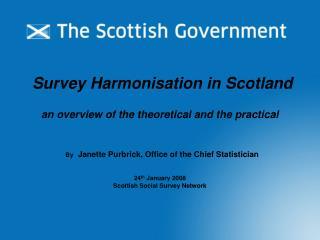 24 th  January 2008 Scottish Social Survey Network
