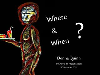 Donna Quinn PowerPoint Presentation 6 th  November 2011