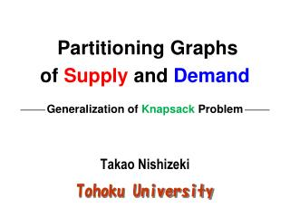 Partitioning Graphs of  Supply  and  Demand Generalization of  Knapsack  Problem