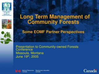 Long Term Management of Community Forests  Some EOMF Partner Perspectives