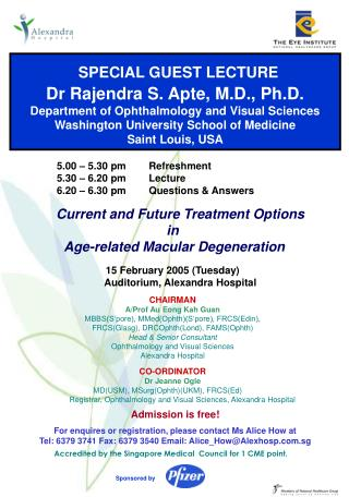 SPECIAL GUEST LECTURE Dr Rajendra S. Apte, M.D., Ph.D.