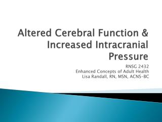 Altered Cerebral Function & Increased Intracranial Pressure