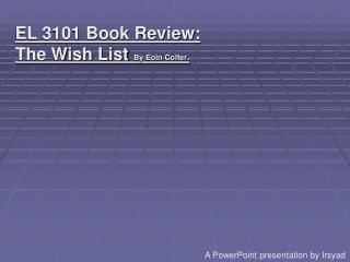 EL 3101 Book Review: The Wish List  By Eoin Colfer .