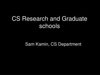 CS Research and Graduate schools