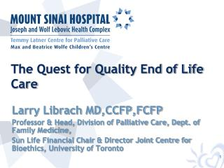 The Quest for Quality End of Life Care
