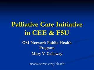 Palliative Care Initiative in CEE & FSU