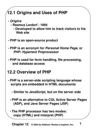 12.1 Origins and Uses of PHP  -  Origins     - Rasmus Lerdorf - 1994