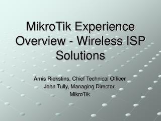 Mikro T ik Experience Overview - Wireless ISP Solutions