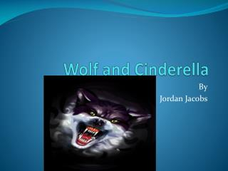 Wolf and Cinderella