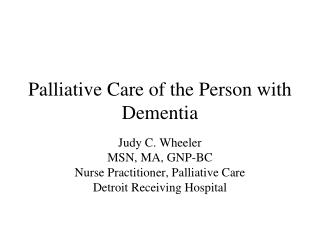 Palliative Care of the Person with Dementia
