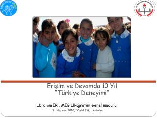 """Erişim ve Devamda 10 Yıl """"Türkiye Deneyimi"""""""