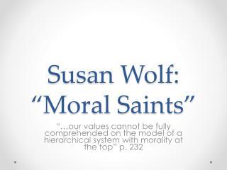 """Susan Wolf: """"Moral Saints"""""""