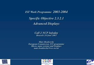 IST Work Programme   2003-2004 Specific Objective 2.3.2.1 Advanced Displays