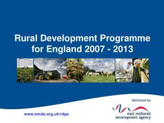 Rural Development Programme for England 2007 - 2013