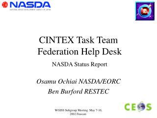 CINTEX Task Team  Federation Help Desk NASDA Status Report