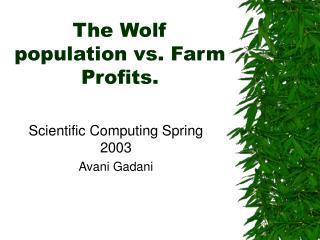 The Wolf population vs. Farm Profits.