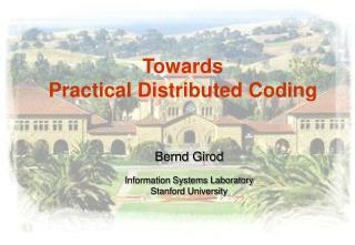 Towards  Practical Distributed Coding