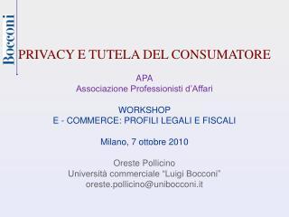PRIVACY E TUTELA DEL CONSUMATORE APA Associazione Professionisti d'Affari WORKSHOP