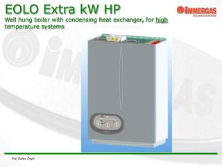 EOLO Extra kW HP Wall hung boiler with condensing heat exchanger ,  for  high  temperature systems