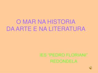 O MAR NA HISTORIA DA ARTE E NA LITERATURA