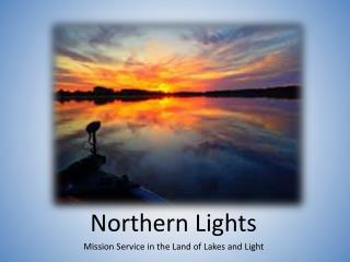 Northern Lights Mission Service in the Land of Lakes and Light