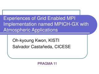 Experiences of Grid Enabled MPI Implementation named MPICH-GX with Atmospheric Applications