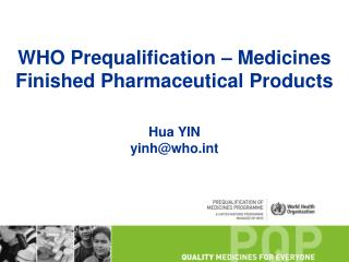 WHO Prequalification – Medicines  Finished Pharmaceutical Products