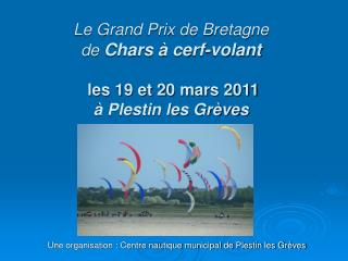 Le Grand Prix de Bretagne  de  Chars à cerf-volant les 19 et 20 mars 2011 à Plestin les Grèves