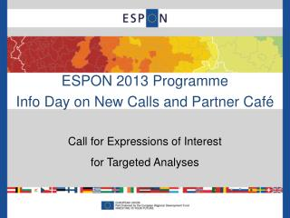 ESPON 2013 Programme Info Day on New Calls and Partner Café