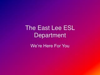 The East Lee ESL Department