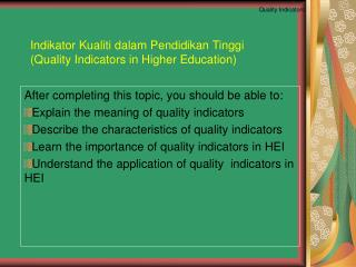 Indikator Kualiti dalam Pendidikan Tinggi (Quality Indicators in Higher Education)