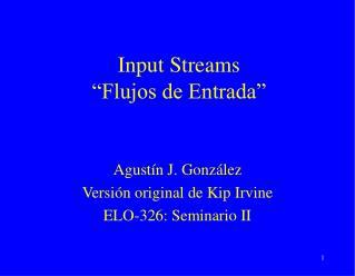 """Input Streams """"Flujos de Entrada"""""""