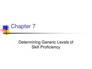 Determining Generic Levels of Skill Proficiency