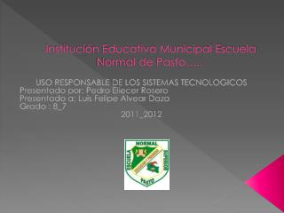 .Institución Educativa Municipal Escuela Normal de Pasto…..