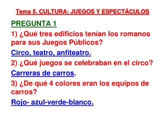Tema 5. CULTURA: JUEGOS Y ESPECT�CULOS PREGUNTA 1